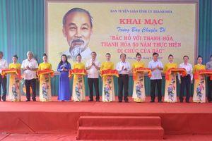 Trưng bày chuyên đề 'Bác Hồ với Thanh Hóa - Thanh Hóa 50 năm thực hiện Di chúc của Bác'