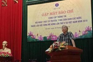 Việt Nam đăng cai Hội nghị y học cổ truyền các nước Mekong