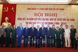 Tổng kết 50 năm giữ gìn lâu dài, bảo vệ tuyệt đối an toàn thi hài Chủ tịch Hồ Chí Minh