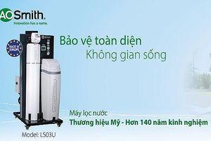 Máy lọc nước A.O.Smith thương hiệu Mỹ nhưng nhập khẩu ở Trung Quốc