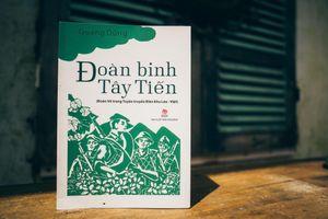 Di cảo-hồi ký 'Đoàn binh Tây Tiến' của nhà thơ Quang Dũng