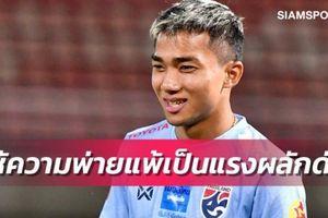 'Messi Thái': Thua Việt Nam ở King's Cup là động lực để Thái Lan giành chiến thắng
