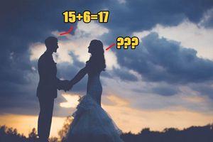 Chú rể trả lời 15+6=17, cô dâu hủy hôn ngay phút chót