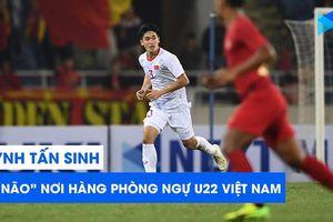 Huỳnh Tấn Sinh - Thủ lĩnh nơi hàng phòng ngự U22 Việt Nam