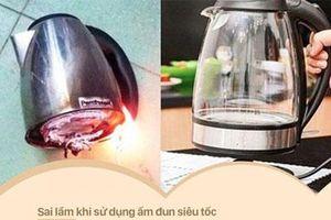 7 sai lầm khi sử dụng ấm siêu tốc có thể khiến ổ điện nổ tung, dễ gây hại đến cả nhà