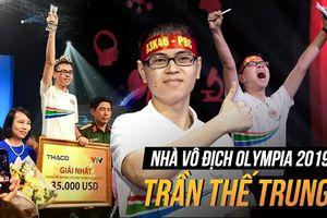 Quán quân 'Đường lên đỉnh Olympia 2019' Trần Thế Trung: 'Em nhất định trở về sống và làm việc tại Việt Nam'