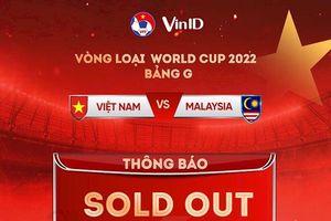 Vé trận Việt Nam gặp Malaysia được bán hết chỉ trong... 1 ngày