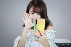 Trải nghiệm cụm camera trên Galaxy Note 10: Camera thật như cuộc sống
