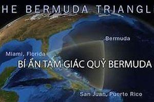 Phơi bày bí mật Tam giác quỷ Bermuda