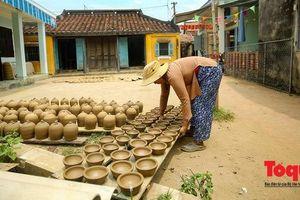 Vẻ đẹp trầm mặc của làng gốm 500 năm tuổi bên dòng sông Thu Bồn