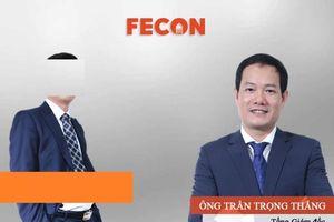 Tổng giám đốc của FECON bị xử phạt hành chính