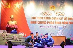 Binh chủng Pháo binh tổ chức Hội thi Chủ tịch Công đoàn cơ sở giỏi