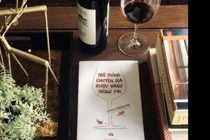Trở thành chuyên gia rượu vang trong 24 giờ