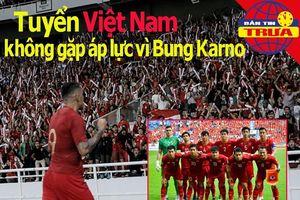 Việt Nam bớt áp lực ở 'chảo lửa' Bung Karno; Ronaldo và kỷ lục