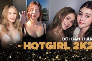 Đôi bạn thân hotgirl 2k2 đến cả gương mặt, ngoại hình cũng 'hợp cạ' xuất sắc đến thế này đây!