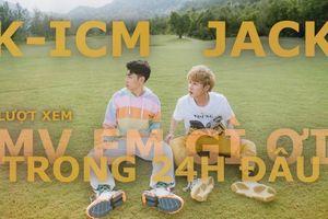 Sau 24h ra mắt, MV Em gì ơi từ K-ICM và Jack đã thu về con số 'khủng' nào?