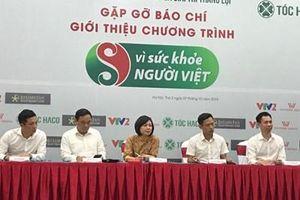 VTV2 ra mắt chương trình Vì sức khỏe người Việt