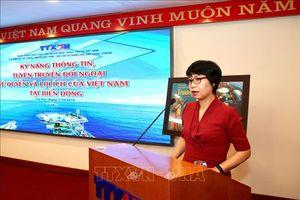 Chia sẻ kỹ năng thông tin, tuyên truyền đối ngoại về quyền, lợi ích của Việt Nam tại Biển Đông