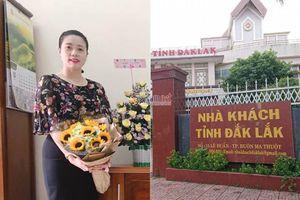 Kẽ hở trong thăng tiến thần tốc của nữ trưởng phòng ở Tỉnh ủy Đắk Lắk