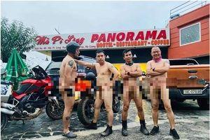Cộng đồng mạng phẫn nộ nhóm người gần khỏa thân ở Mã Pì Lèng