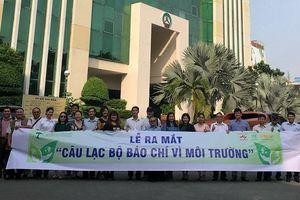 TP Hồ Chí Minh: Ra mắt Câu lạc bộ Báo chí vì môi trường
