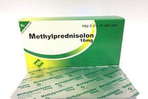 Cảnh giác với thuốc Methylprednisolon không đạt tiêu chuẩn