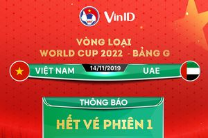 'Cháy vé' trận Việt Nam- UAE sau vài phút mở bán