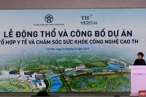 Động thổ tổ hợp y tế công nghệ cao TH Medical cạnh trục Nhật Tân - Nội Bài