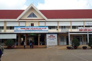 Đắk Nông: Thu hồi 39 quyết định bổ nhiệm ở trung tâm y tế huyện