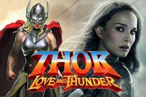 Thor 4: Natalie Portman tiết lộ về việc Thần sấm nữ - Jane Foster bị ung thư vú