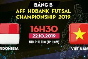 Trực tiếp AFF HDBank Futsal Championship 2019: Việt Nam vs Indonesia