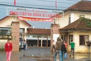 Lâm Đồng: Làm rõ vụ sản phụ tử vong trong lúc sinh ở bệnh viện