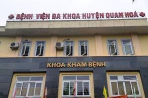 Thanh Hóa: chuyển hồ sơ sai phạm của giám đốc bệnh viện Quan Hóa qua công an điều tra