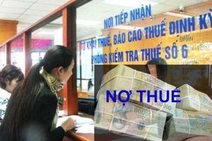 Dự thảo Nghị quyết về khoanh tiền nợ thuế: Không có cửa 'luồn lách' xóa nợ thuế