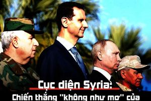 Cục diện Syria: Chiến thắng 'không như mơ' của đồng minh Putin - Assad
