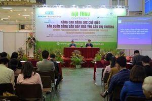 Nâng cao năng lực chế biến, bảo quản nông sản đáp ứng nhu cầu thị trường
