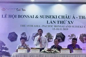 Lần đầu tiên Việt Nam tổ chức lễ hội Bonsai & Suiseki Châu Á - Thái Bình Dương
