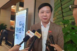 Bộ trưởng Lê Vĩnh Tân thẳng thắn nhận lỗi, ĐBQH gật đầu ủng hộ