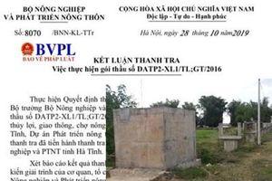 Bộ NN&PTNT chỉ ra nhiều sai phạm tại một gói thầu thuộc dự án ODA ở Hà Tĩnh