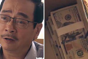 Lịch phát sóng Sinh tử tập 5: Chủ tịch tỉnh nhận tiền hối lộ, hồ sơ sập mỏ đá 'mất tích'