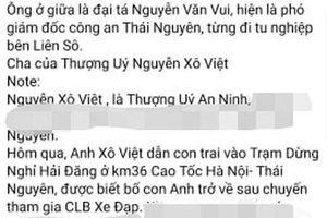 Phó Giám đốc Công an Thái Nguyên bác thông tin Thượng úy Nguyễn Xô Việt là con trai mình