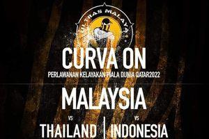 Ultras In Malaysia gửi thông điệp cổ vũ 'ớn lạnh' tới người Thái