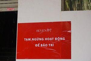 Bị tạm giữ hơn 9.000 sản phẩm, hàng loạt cửa hàng Seven.AM đóng cửa để 'bảo trì'