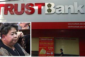 Ngày 15/11 xét xử 'bà trùm' Trustbank Hứa Thị Phấn chiếm đoạt hơn 1.300 tỷ đồng