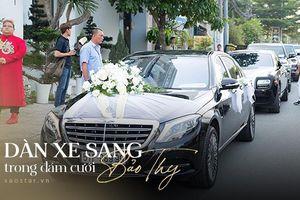 Choáng ngợp với dàn xe sang Rolls-Royce, Mercedes-Maybach trong đám cưới của Bảo Thy