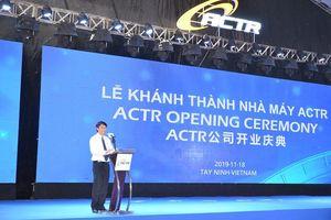 Khánh thành nhà máy ACTR quy mô 280 triệu USD tại tỉnh Tây Ninh