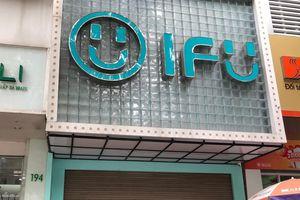 Chuỗi cửa hàng IFU bất ngờ đóng cửa hàng loạt sau nghi vấn nhập hàng ngoại về cắt mác