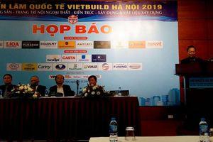 Gần 200 doanh nghiệp quốc tế tham gia Triển lãm Vietbuild Hà Nội lần 3 năm 2019
