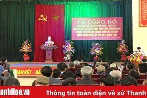Huyện Quảng Xương công bố quyết định thành lập thị trấn Tân Phong, xã Quảng Phúc và xã Tiên Trang