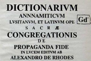 Những tác phẩm Việt ngữ ghi dấu ấn Alexandre de Rhodes